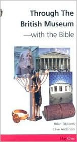 Through The British Museum With The Bible  by  Brian H. Edwards