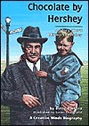 Chocolate Hershey: A Story about Milton S. Hershey by Betty Burford