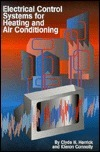 Electrical Control Systems for Heating and Air Conditioning Clyde N. Herrick
