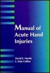 Manual of Acute Hand Injuries David S. Martin