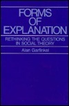 Forms Of Explanation: Rethinking The Questions In Social Theory Alan Garfinkel