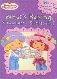 Whats Baking, Strawberry Shortcake?  by  Unknown