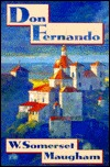 Don Fernando, Or, Variations On Some Spanish Themes (Armchair Traveller Series)  by  W. Somerset Maugham