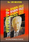 The Rabin File: An Unauthorized Expose  by  Uri Milstein