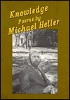 Knowledge: Poems  by  Michael Heller