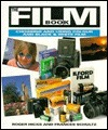The Film Book: Choosing and Using Color and Black and White Film  by  Roger Hicks
