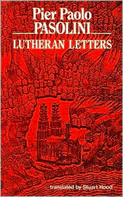 Lutheran Letters  by  Pier Paolo Pasolini