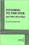 Pitching to the Star and Other Short Plays Donald Margulies
