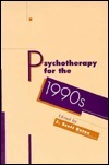 Psychotherapy for the 1990s  by  J. Scott Rutan