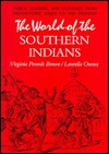 The World of the Southern Indians: Tribes, Leaders and Customs  by  Virginia Pounds Brown