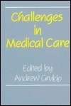 Challenges in Medical Care Andrew Grubb