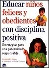 Educar Ninos Felices y Obedientes Con Disciplina P  by  Virginia Stowe