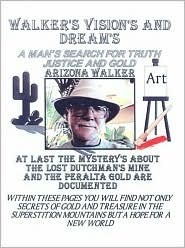 Walkers Visions and Dreams: A Mans Search for Truth Justice and Gold  by  Jimmy Lee Manning