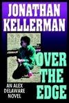 Over the Edge (Alex Delaware, #3)  by  Jonathan Kellerman