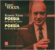 Poesia en la voz de Luis Gimeno. Poesia en la veu de l´autor Xirau Ramon