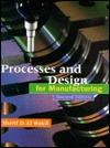 Processes And Design For Manufacturing Sherif D. El Wakil