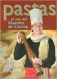Pastas Al USO del Maestro de Cocina Ariel Rodriguez Palacios