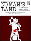 No Mans Land: An Anthology of Modern Danish Womens Literature Annegret Heitmann