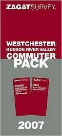 Zagat 2007 Westchester Commuter Pack (Zagat Westchester Commuter Pack)  by  Zagat Survey