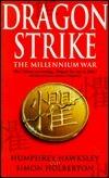 Dragon Strike: The Millennium War  by  Humphrey Hawksley