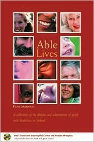 Able Lives: A Celebration of the Abilities and Achievements of People with Disabilities  by  Fiona Murdoch