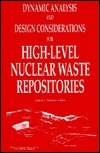 Dynamic Analysis and Design Considerations for High-Level Nuclear Waste Repositories: Proceedings of the Symposium Sponsored  by  the Nuclear Dynamic Analysis Committee of the Structural Division of the American Society of Civil Engineers and Co-Sponsore... by Quazi A. Hossain