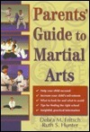 Parents Guide to Martial Arts Debra M. Fritsch