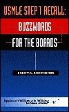 USMLE Step 1 Recall: Buzzwords for the Boards Brent A. Reinheimer