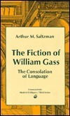 The Fiction of William Gass: The Consolation of Language Arthur M. Saltzman