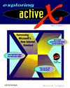 Exploring Active X: Harnessing Microsofts New Internet Standard  by  Shannon R. Turlington