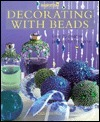 Decorating With Beads: Over 20 Beautiful Projects for the Home Lisa  Brown