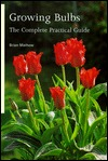 Growing Bulbs: The Complete Practical Guide Brian Mathew