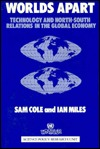 Worlds Apart: Technology And North South Relations In The Global Inequality Sam Cole