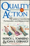 Quality In Action: 93 Lessons In Leadership, Participation, And Measurement  by  Patrick L. Townsend