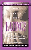 Why Cant I Stop Eating: Recognizing, Understanding, and Overcoming Food Addiction  by  Debbie Danowski