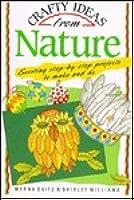 Crafty Ideas From Nature  by  Myrna Daitz