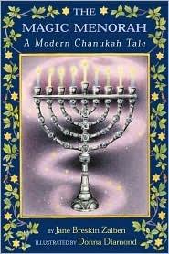 The Magic Menorah: A Modern Chanukah Tale Jane Breskin Zalben