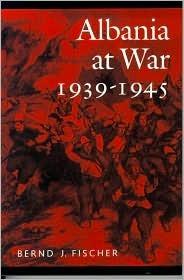 Albania at War, 1939-1945 Bernd Jürgen Fischer