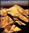 Mount McKinley: The Conquest of Denali Bradford Washburn