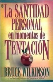 Santidad Personal en Momentos de Tentacion = Personal Holiness in Times of Temptation  by  Bruce H. Wilkinson