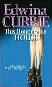 This Honourable House  by  Edwina Currie