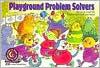 Playground Problem Solvers  by  Sandi Hill