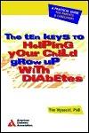 The Ten Keys To Helping Your Child Grow Up With Diabetes Tim Wysocki