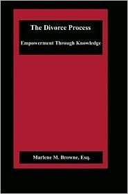 The Divorce Process: Empowerment Through Knowledge  by  Marlene M. Browne