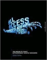 All Access: The Making of 30 Extraordinary Graphic Designers  by  Stefan G. Bucher