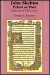 John Skelton, Priest as Poet: Seasons of Discovery  by  Arthur F. Kinney
