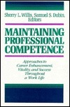 Maintaining Professional Competence: Approaches to Career Enhancement, Vitality, and Success Throughout a Work Life Neal Q. Herrick