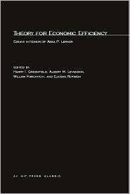 Theory for Economic Efficiency: Essays in Honor of Abba P. Lerner  by  Harry I. Greenfield