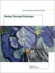 Seeing Through Paintings: Physical Examination in Art Historical Studies Andrea Kirsh