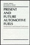 Present and Future Automotive Fuels: Performance and Exhaust Clarification  by  Osamu Hirao